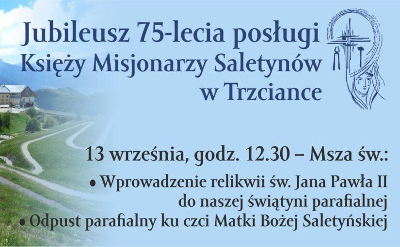 Program Uroczystości Jubileuszowych 75-lecia przybycia Księży Misjonarzy Saletynów doTrzcianki